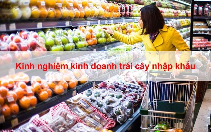 kinh nghiệm kinh doanh cửa hàng trái cây nhập khẩu