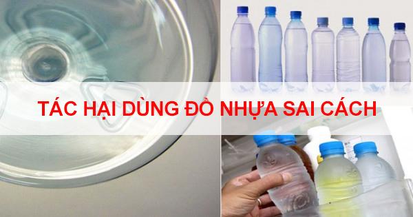 tác hại dùng đồ nhựa sai cách